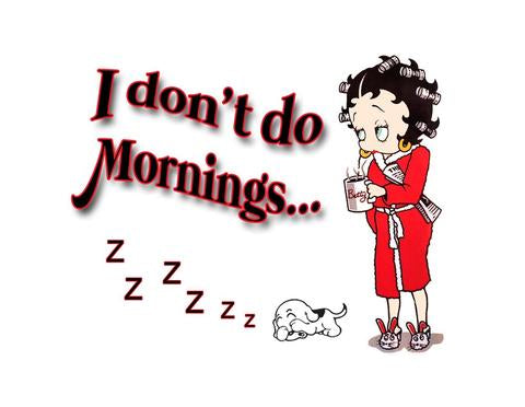 Betty Boop Magnet I Don'st do Mornings....