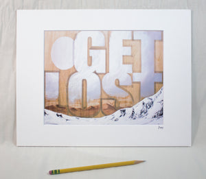 """Get Lost"" Matted Print"