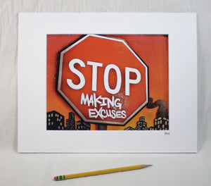 """Stop Making Excuses"" Matted Print"
