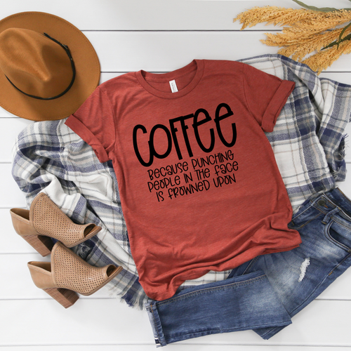 Coffee because punching people in the face is frowned upon tee; Coffee tshirt; coffee shirt