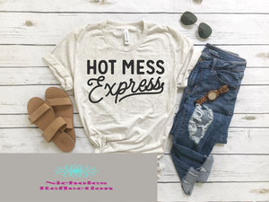 hot mess tee, womens shirt, custom tshirt