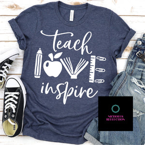 Teach Love Inspire, Teacher shirt, something for teacher