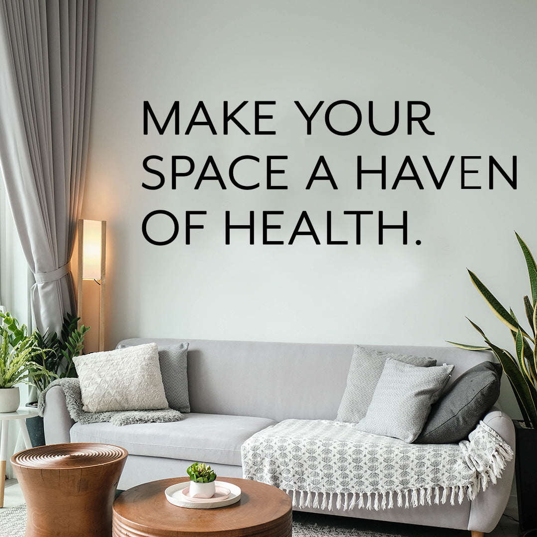 How to Make Your Home a Haven of Health and Tranquillity
