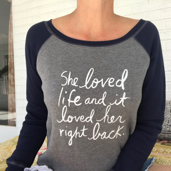 She Loved Life & It Loved Her Right Back ~ Sweatshirt