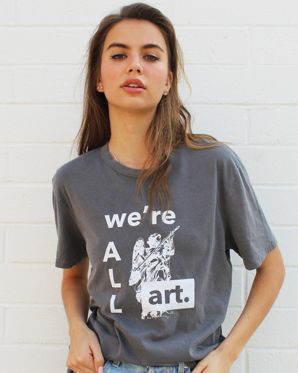 WE'RE ALL ART - COAL COTTON TEE