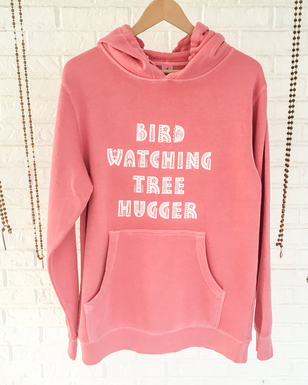 BIRD WATCHING, TREE HUGGER  -  PIGMENT DYED Pullover Hoodie