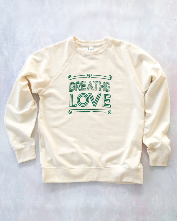 BREATHE LOVE - BONE French Terry Sweatshirt