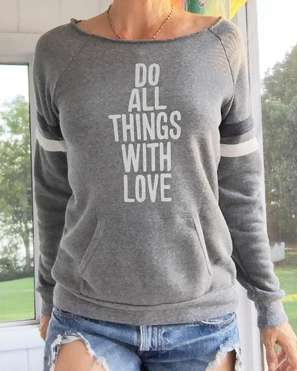Do All Things With Love - Dancer Sweatshirt