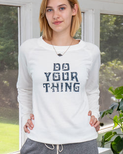 Do Your Thing - White French Terry Sweatshirt