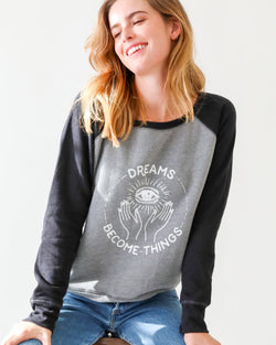 Dreams Become Things ~ Two-Tone Sweatshirt