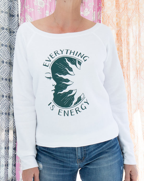 Everything is Energy ~ White Wide Neck Sweatshirt