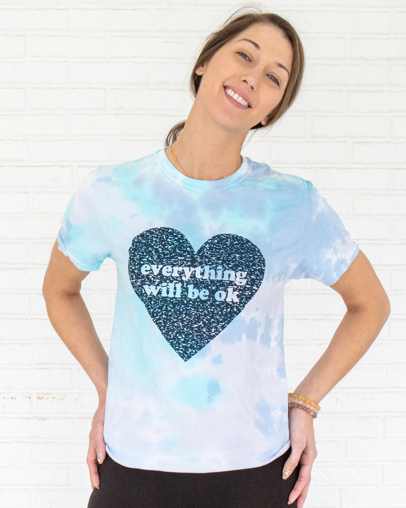 Everything Will Be OK - Tie Dye Tee