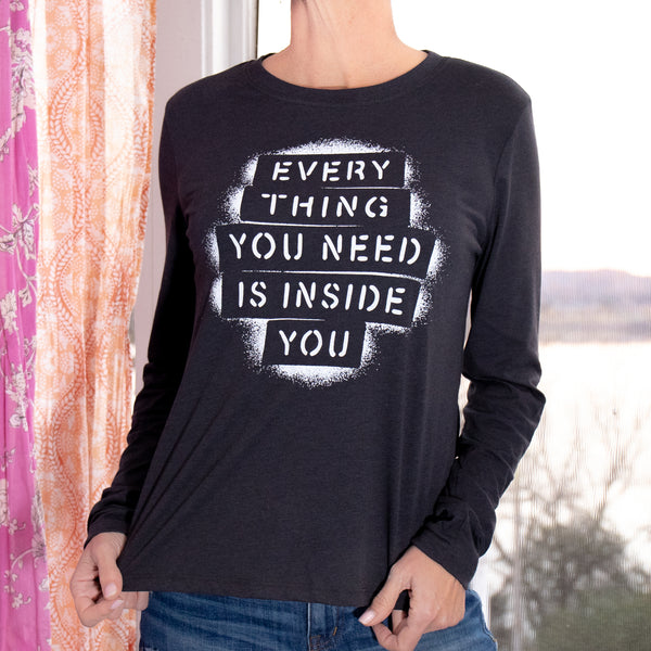 Every Thing You Need Is Inside You - Dark Grey Long Sleeve