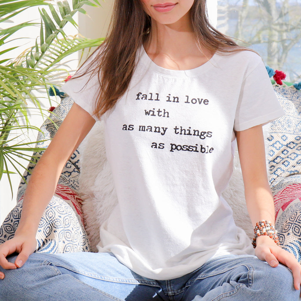 Fall In Love with as Many Things as Possible - Hemp & Organic Cotton Tee