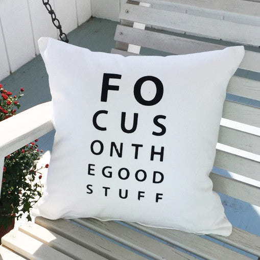 Focus On The Good Stuff  -  Organic Cotton Pillow Cover