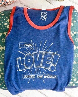 Then Love Saved the World -  Blue and Red Unisex Tank