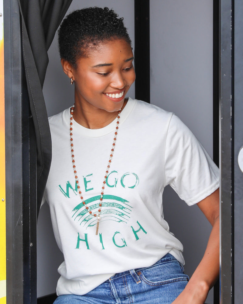 We Go High -  Eco Friendly Unisex Eggshell Tee