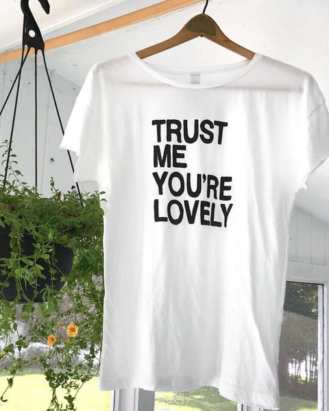 TRUST ME, YOU'RE LOVELY - Cotton Perfect Tee