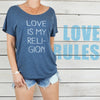 LOVE Is My Religion -  Wide Neck Graphic Tee Shirt