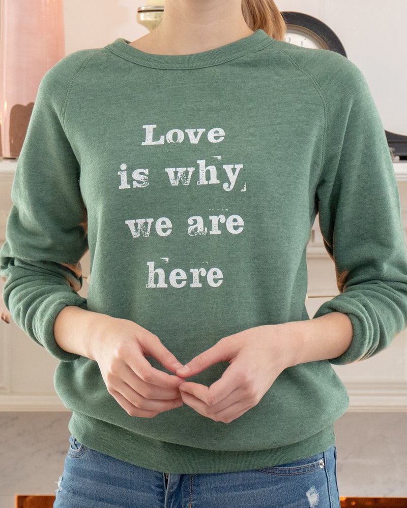 Love is Why We Are Here - Jade Unisex Fleece Sweatshirt