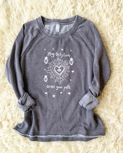 May Only Love Cross Your Path - French Terry Sweatshirt
