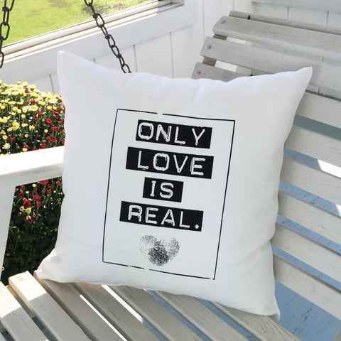 Only Love Is Real  -  Organic Cotton Throw Pillow Cover