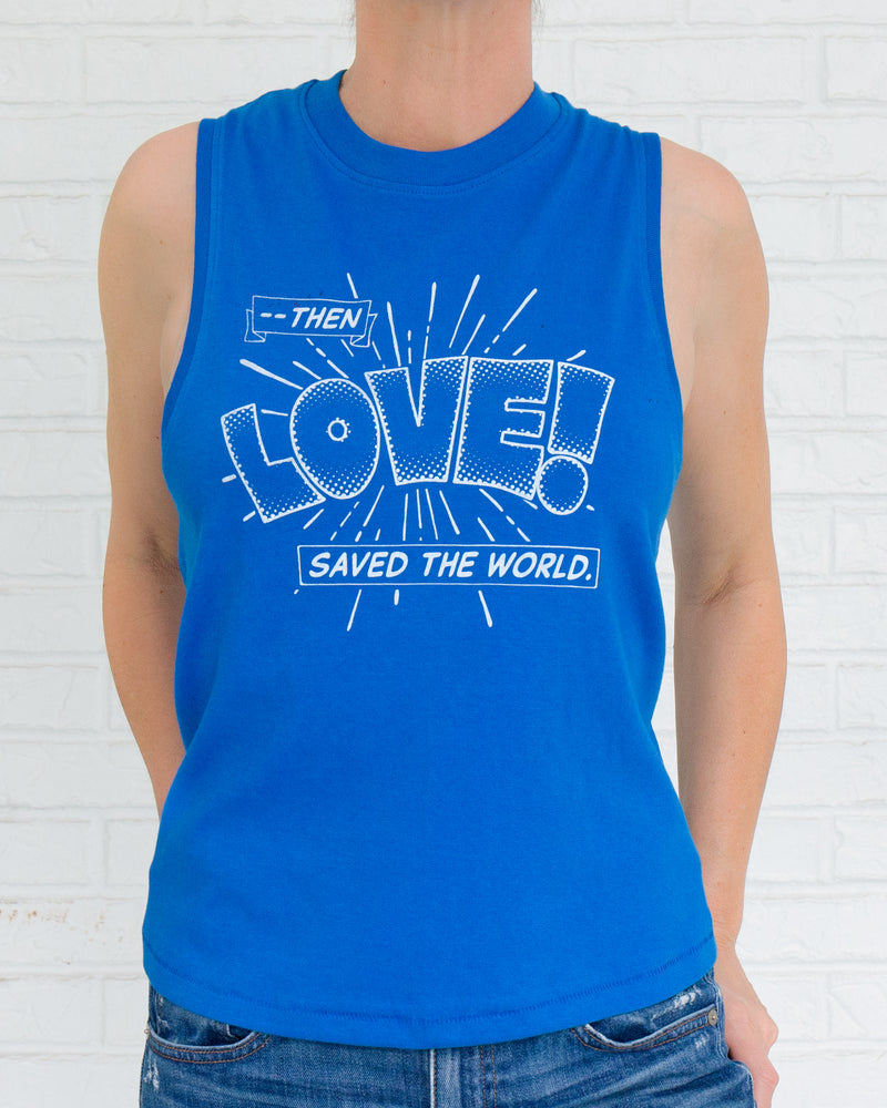 Then Love Saved the World - Royal Cotton Muscle Tee