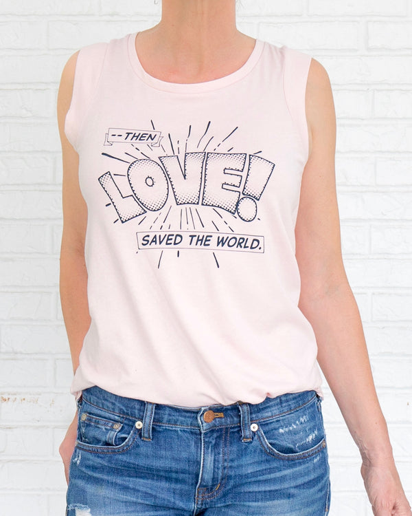 Then Love Saved the World - Faded Pink Girly Muscle Tee