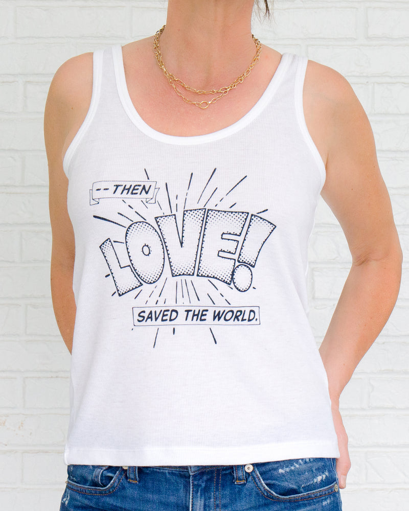 Then Love Saved the World - White Slinky Rib Tank