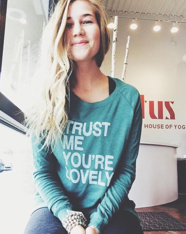 Trust Me, You're Lovely - Eco Friendly Pullover