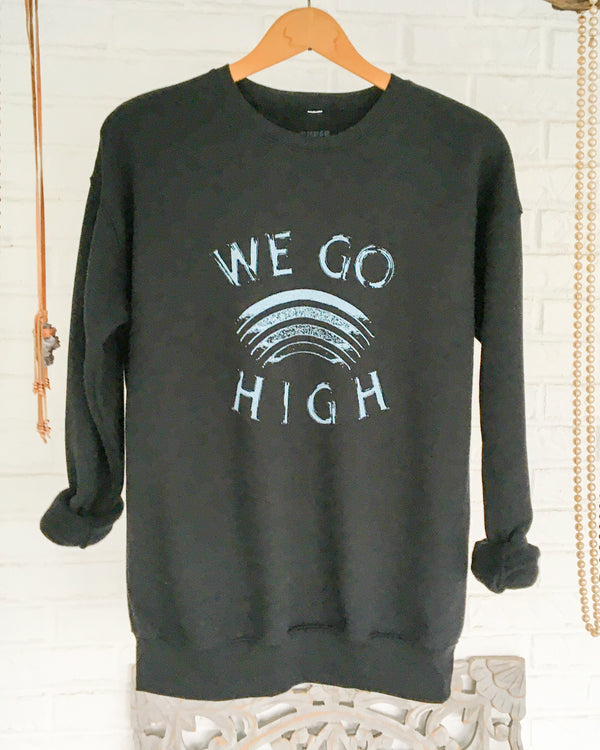 We Go High - Black Unisex Sweatshirt