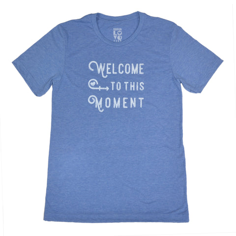 Welcome to this Moment - Unisex Men's Style Tee