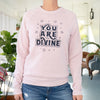 You Are Divine - Rose Quartz Fleece Sweatshirt