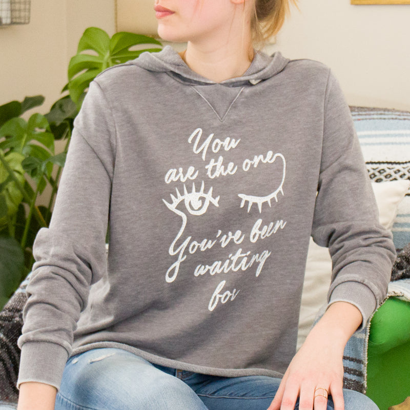 You Are The One You've Been Waiting For -  Burnout Hoodie