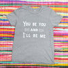 You Be You and I'll Be Me - Youth Deep Heather Tee