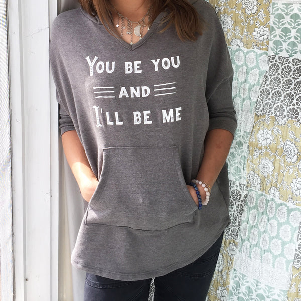 You Be You & I'll Be Me  ~  Grey Poncho Hoodie