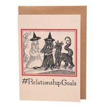Load image into Gallery viewer, #RelationshipGoals card
