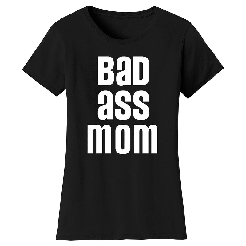 Women's Super Mom and Bad Ass Mom T-shirts