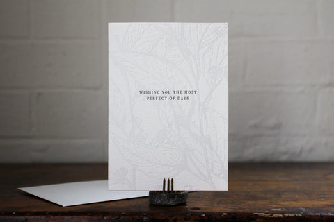 "Letterpress Greeting Card - ""Wishing you the most perfect of days"""