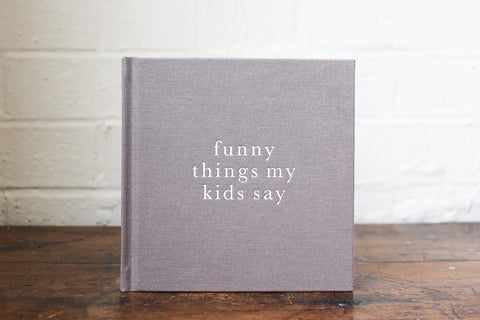 Write To Me Journal - Funny Things My Kids Say