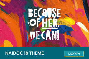 The Official 2018 Naidoc Week theme, click to read more