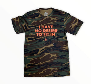*LIMITED* I Have No Desire To Fit In Shirt (Camo)