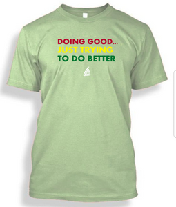 Doing Good Just Trying To Do Better Shirt