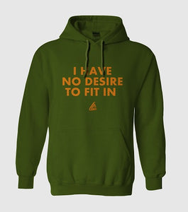 I Have No Desire To Fit In Hoodie
