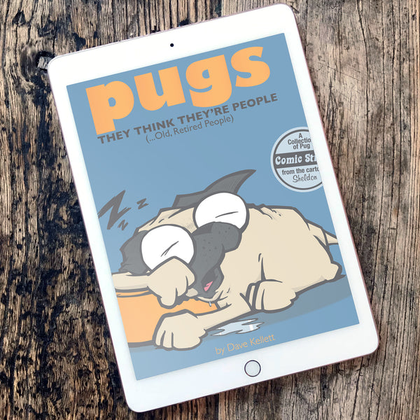 Pugs 2: They Think They're People (Old, Retired People) eBook