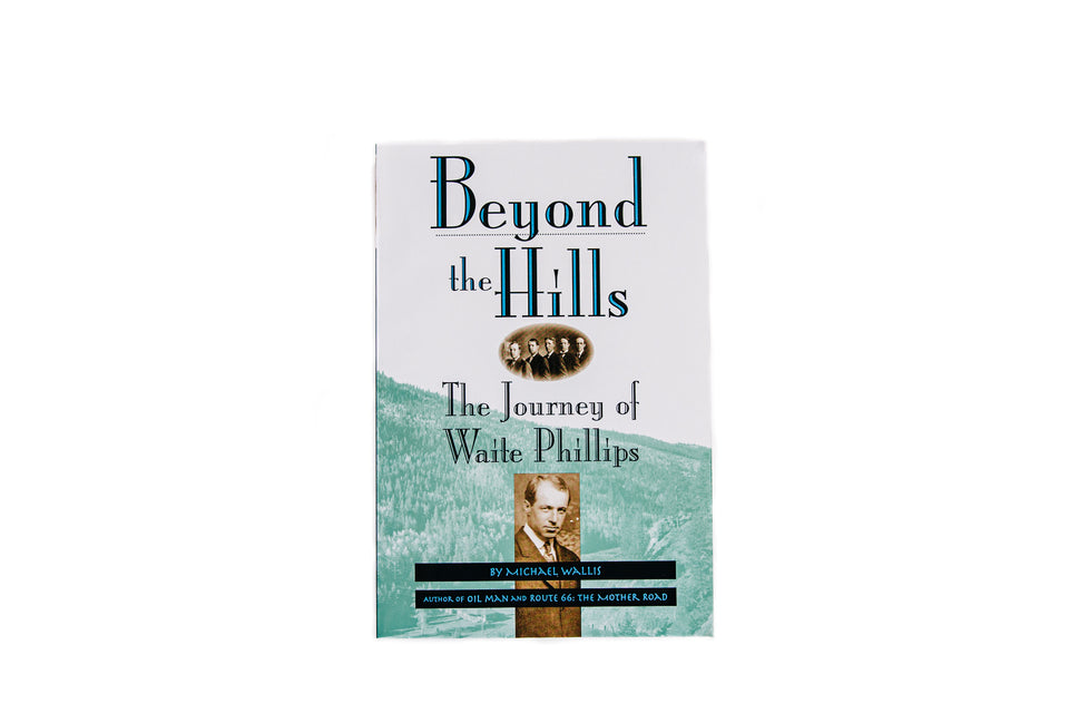The Journey of Waite Phillips: Beyond the Hills