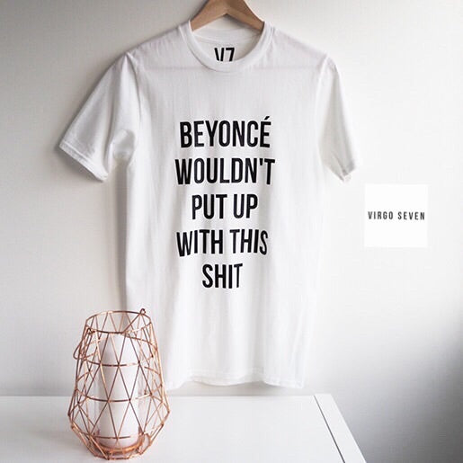 BEYONCE WOULDN'T T-SHIRT