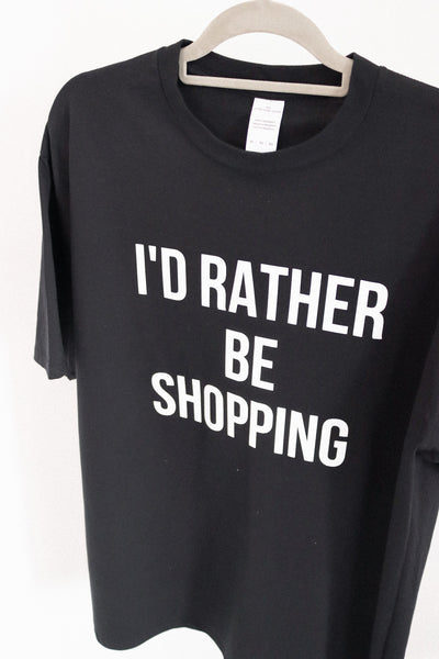 i'd rather be shopping t-shirt