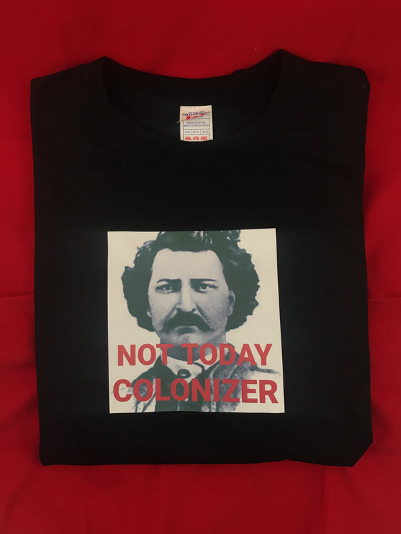 Not Today Colonizer T-Shirt Unisex