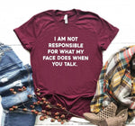 I am not responsible for what my face does Women tshirt Cotton Casual Funny t shirt For Lady Girl Top Tee 6 Color Drop Ship Y-90